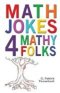 Math Jokes 4 Mathy Folks (Paperback)