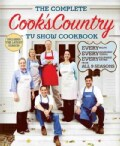 The Complete Cook's Country TV Show Cookbook: Every Recipe, Every Ingredient Testing, Every Equipment Rating, fro... (Paperback)