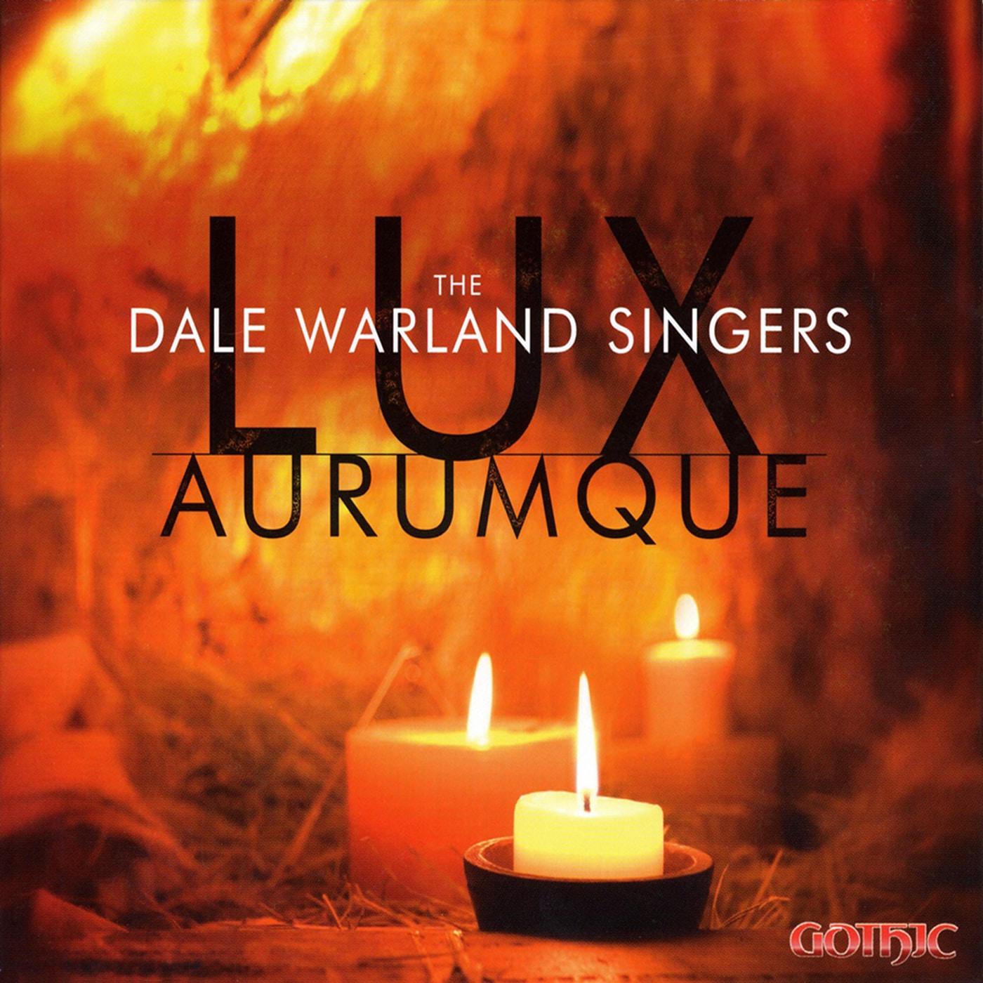 Dale Singers Warland - Lux Aurumque