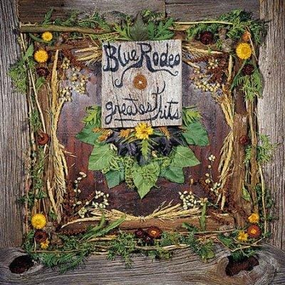 Blue Rodeo - Greatest Hits