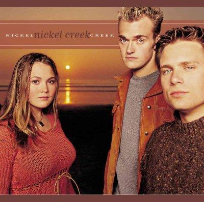 Nickel Creek - Nickel Creek