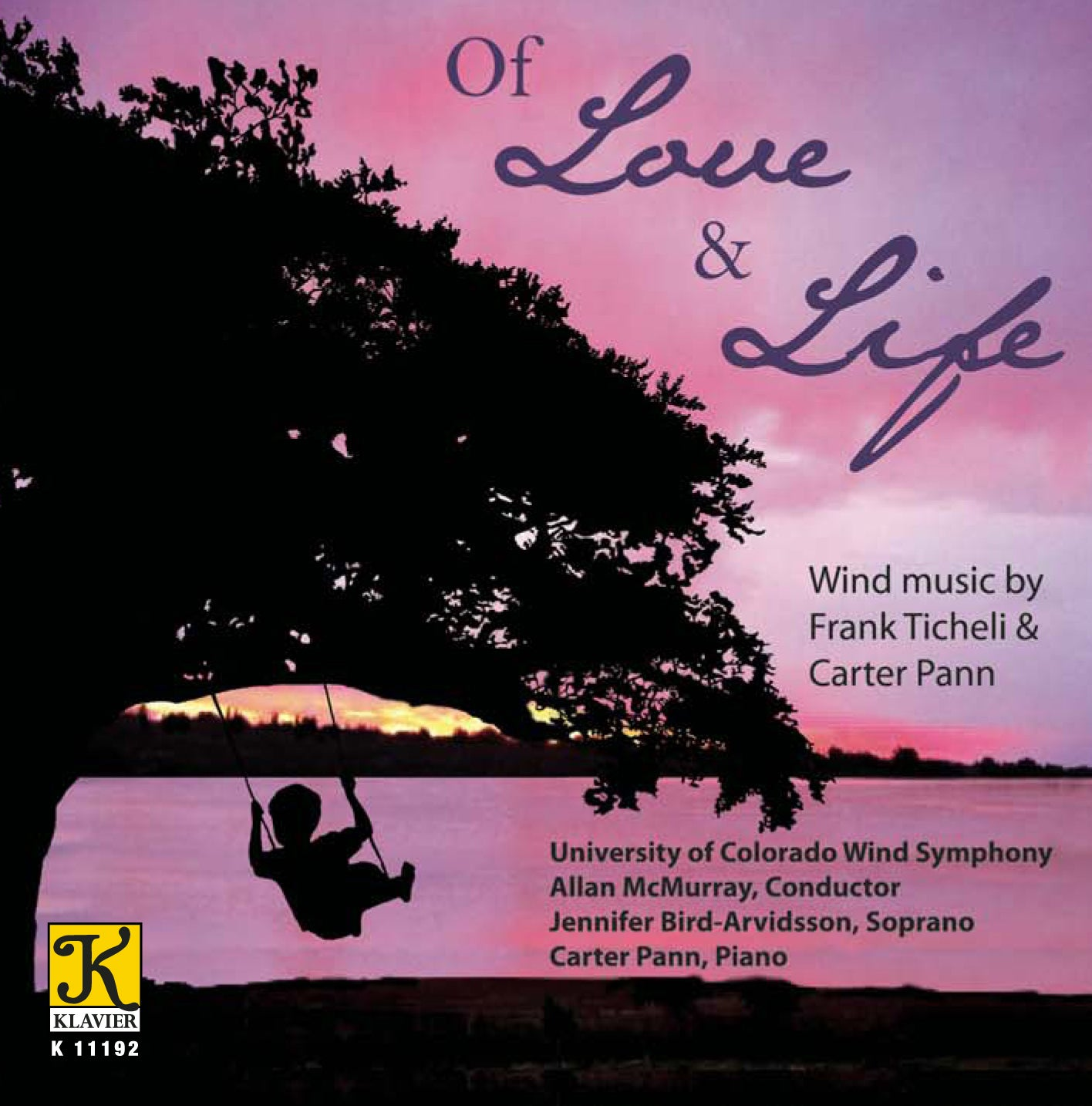 University Of Colorado Wind Ensemble - Ticheli/Pann: Of Love and Life