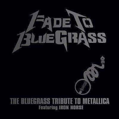 Various - Fade To Bluegrass Vol 1: The Bluegrass Tribute to Metallica