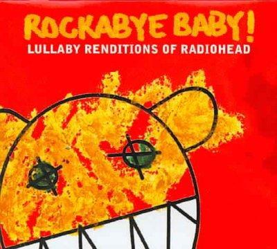 Various - Rockabye Baby! Lullaby Renditions of Radiohead