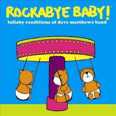 Various - Rockabye Baby! Lullaby Renditions Of Dave Matthews Band