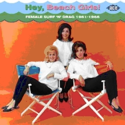 Various - Hey, Beach Girls! Female Surf 'N' Drag 1961-1966
