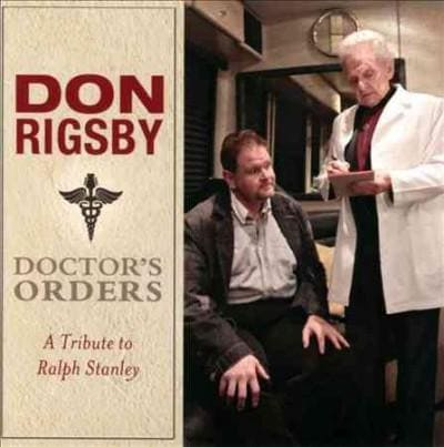 Don Rigsby - Doctor's Orders: A Tribute to Ralph Stanley