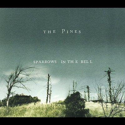 Pines - Sparrows in the Bell