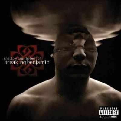 Breaking Benjamin - Shallow Bay: The Best of Breaking Benjamin (Parental Advisory)