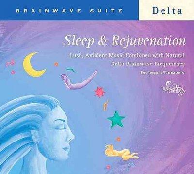 Dr. Jeffrey Thompson - Sleep & Rejuvenation: Delta Brainwave Suite