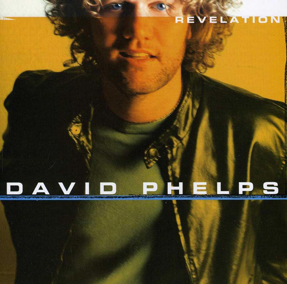 David Phelps - Revelation