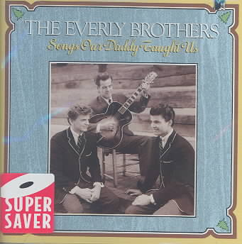 The Everly Brothers - Songs Our Daddy Taught Us (Rhino)
