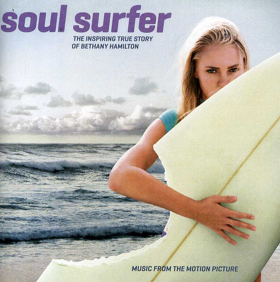 SOUL SURFER: MUSIC FROM THE MOTION PICTURE - SOUL SURFER: MUSIC FROM THE MOTION PICTURE