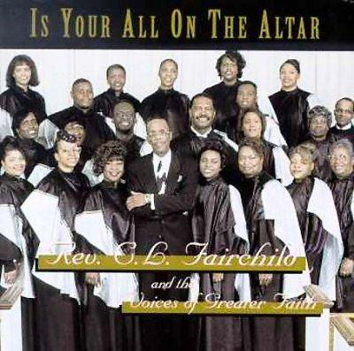 Rev.C.L. Fairchild - Is Your All on the Altar