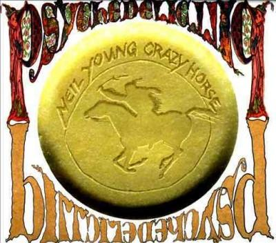 Neil & Crazy Horse Young - Psychedelic Pill