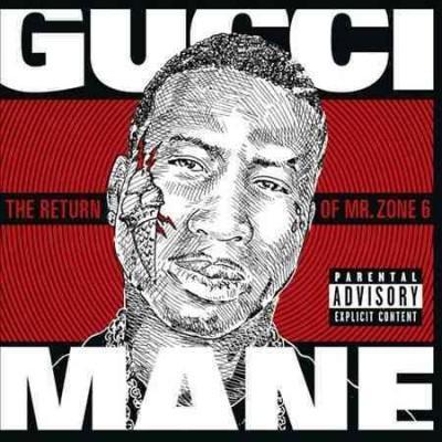 Gucci Mane - The Return of Mr. Zone 6 (Parental Advisory)