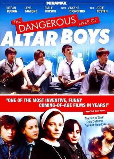 Dangerous Lives Of Altar Boys (DVD)