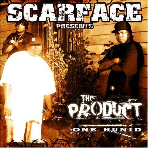 Scarface & The Product - Scarface Presents The Product: One Hunid [Edited]