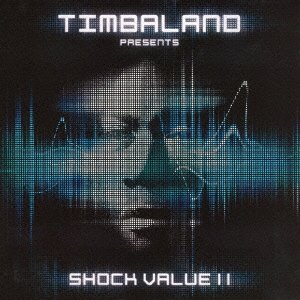 TIMBALAND - TIMBALAND PRESENTS SHOCK VALUE 2