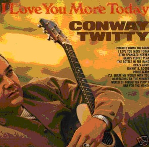 Conway Twitty - Love You More Today/To See My Angel Cry