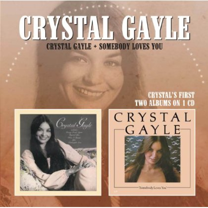 CRYSTAL GAYLE - CRYSTAL GAYLE/SOMEBODY LOVES YOU