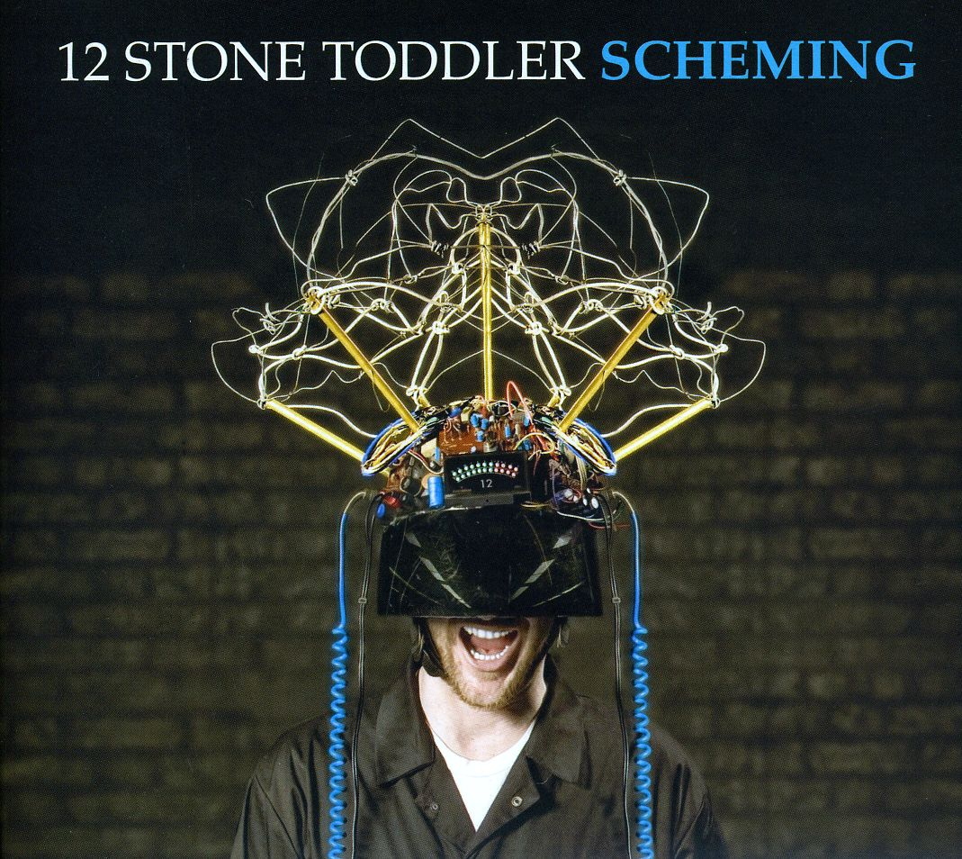 12 STONE TODDLER - SCHEMING