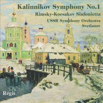 Vasily Segeyevich Kalinnikov - Kalinnikov/Rimsky-Korsakov: Symphony No. 1/Sinfonetta