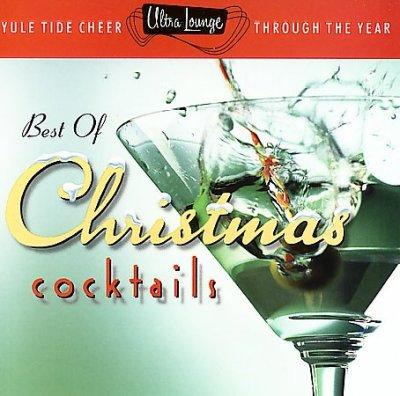 Ultra Lounge - Best Of Christmas Cocktails!