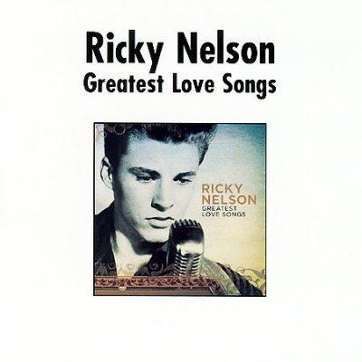 Ricky Nelson - Greatest Love Songs