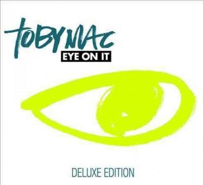 Tobymac - Eye On It (Deluxe)