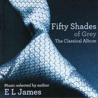Various - Fifty Shades of Grey: The Classical Album