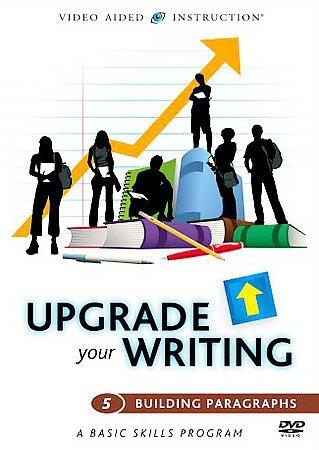 Upgrade Your Writing: Building Paragraphs (DVD)