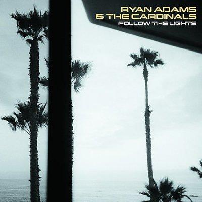 Ryan Adams - Follow the Lights
