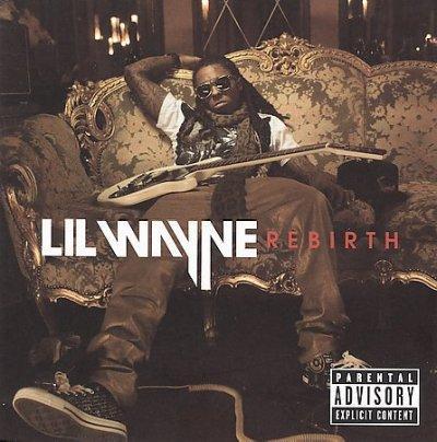 Lil Wayne - Rebirth (Parental Advisory)