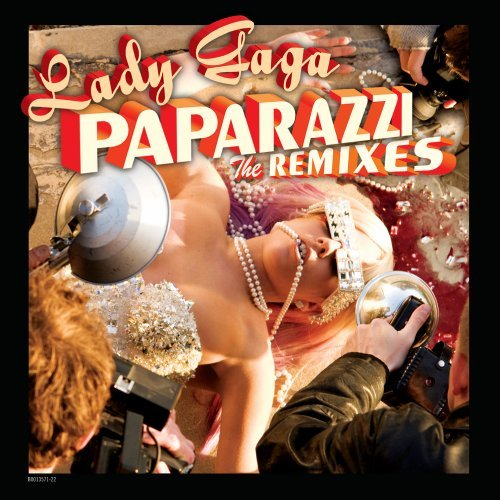 LADY GAGA - PAPARAZZI-THE REMIXES