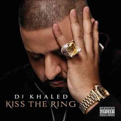 DJ Khaled - Kiss The Ring (Parental Advisory)