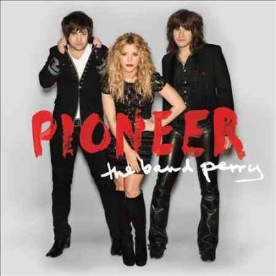 Band Perry - Pioneer