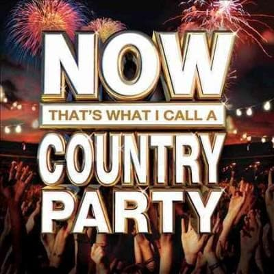Various - NOW That's What I Call A Country Party