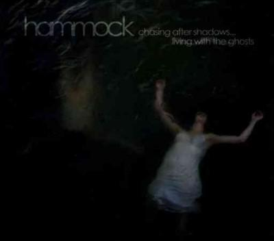 Hammock - Chasing After Shadows: Living With The Ghosts