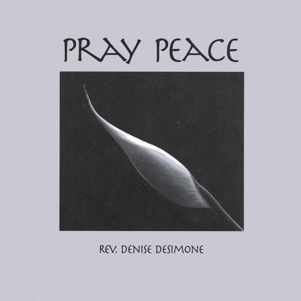 DENISE DESIMONE - PRAY PEACE