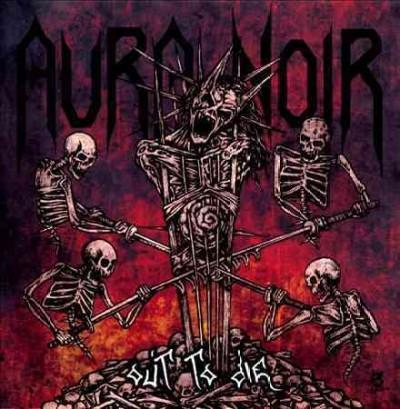 Aura Noir - Out To Die