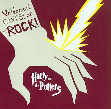 Harry and The Potters - Voldemort Can't Stop The Rock!