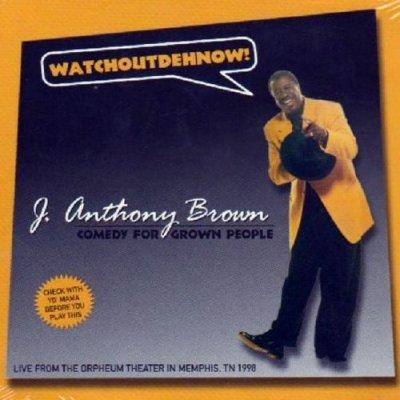 Anthony J. Brown - Comedy for Grown People