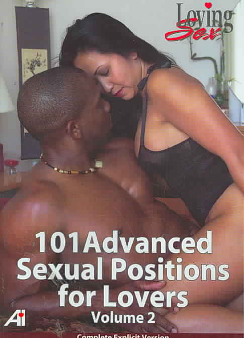 Loving Sex: 101 Advanced Sexual Positions For Lovers Vol 2
