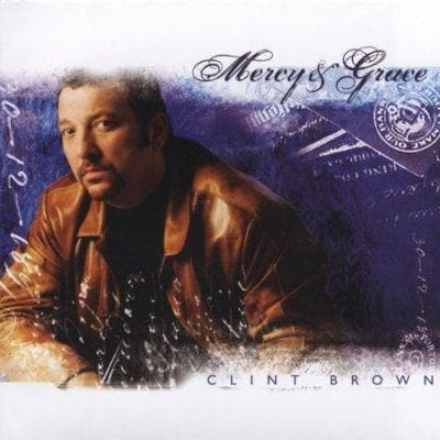 Clint Brown - Mercy & Grace