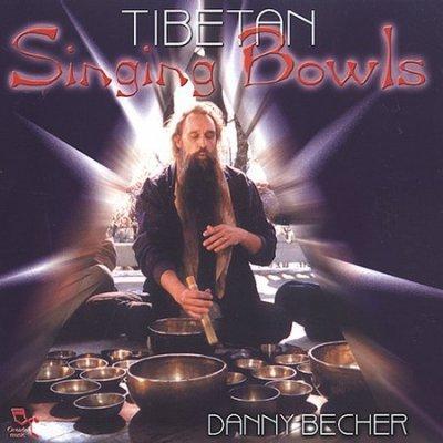Danny Becher - Tibetan Singing Bowls