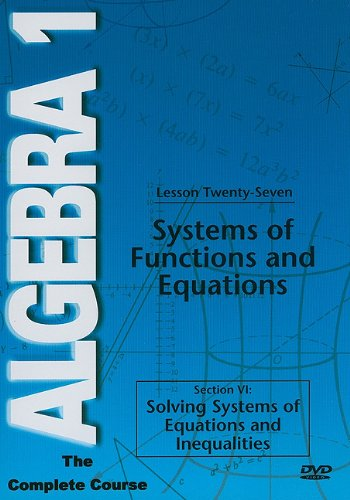 Algebra 1: The Complete Course - Lesson 27: Systems of Functions& Equations (DVD)