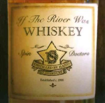 Spin Doctors - If the River Was Whiskey