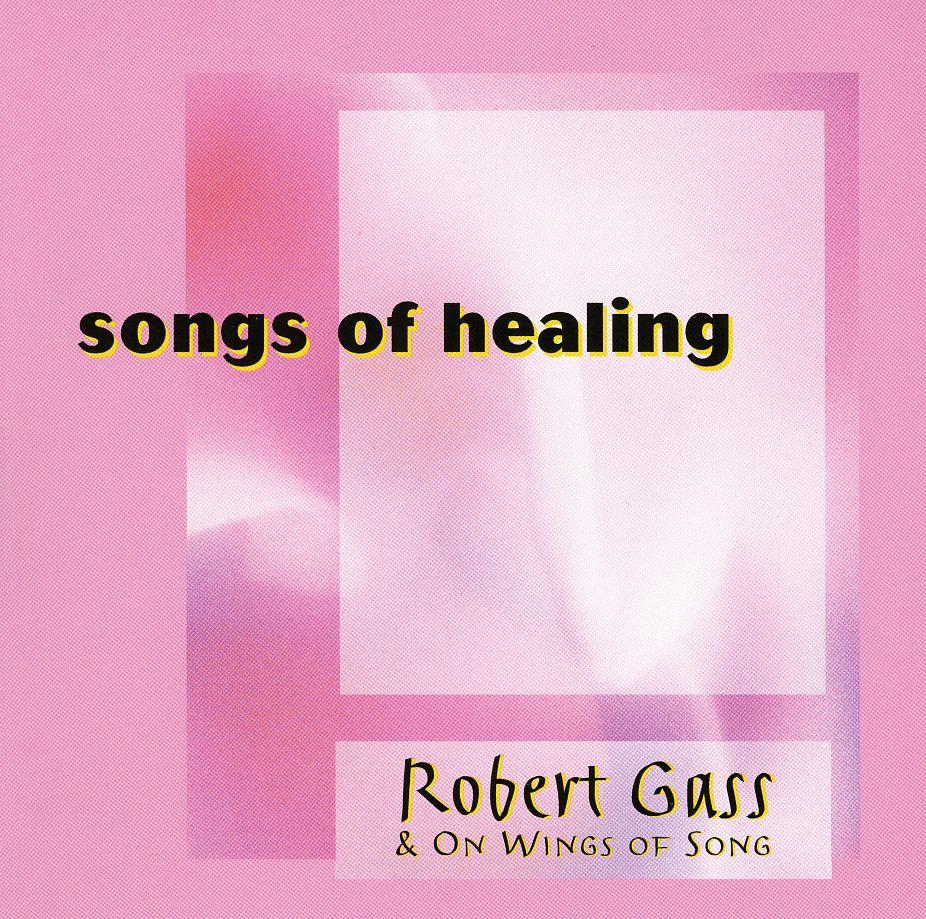 Robert Gass - Songs of Healing