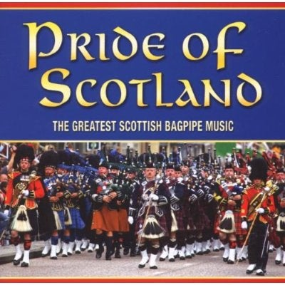 Various - Pride of Scotland: The Greatest Scottish Bagpipe Music